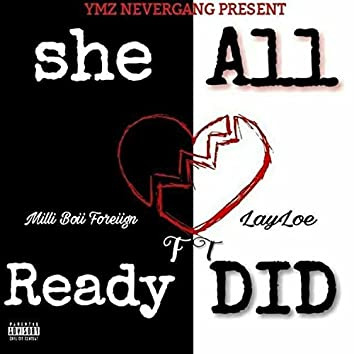 She All Ready Did (feat. Lay Loe)