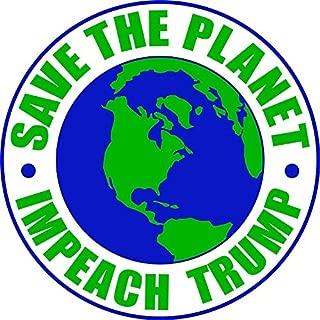 MAGNET Save The Planet Impeach Trump MAGA GOP 2020 Magnet Decal Fridge Metal Magnet Window Vinyl 5