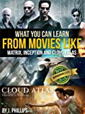 What You Can Learn from Movies like The Matrix, Inception, and Cloud...
