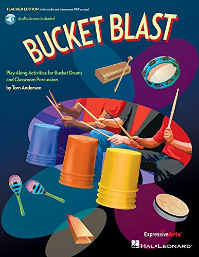 Bucket Blast: Play-Along Activities for Bucket Drums and Classroom Percussion, Includes Audio and Instrument PDF Access