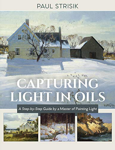 Capturing Light in Oils : (New Edition)
