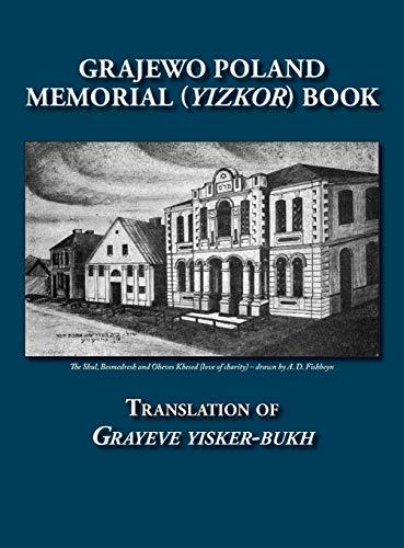 Grajewo Memorial (Yizkor) Book (Grajewo, Poland) - Translation of Grayeve Yisker-Bukh