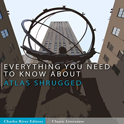 Everything You Need to Know About Atlas Shrugged audiobook cover art