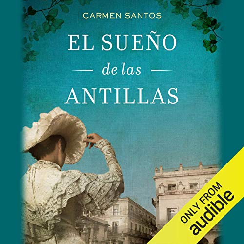 El sueño de las Antillas (Narración en Castellano) [The Dream of the Antilles] audiobook cover art