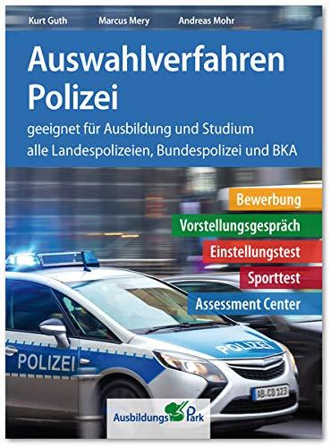 Auswahlverfahren Polizei: Bewerbung, Vorstellungsgespräch,...