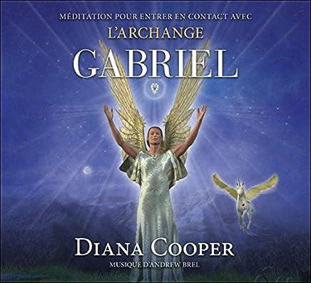 Méditation pour entrer en contact avec larchange Gabriel - Livre audio