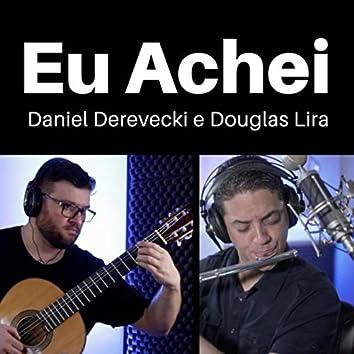 Eu Achei (feat. Douglas Lira)