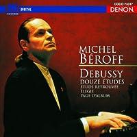 Debussy: 12 Etudes/Elegie. Etc. by Michel Beroff (2012-07-28)