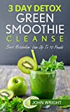 Green Smoothie Cleanse: 3 Day Detox Green Smoothie Cleanse - Boost Metabolism Lose