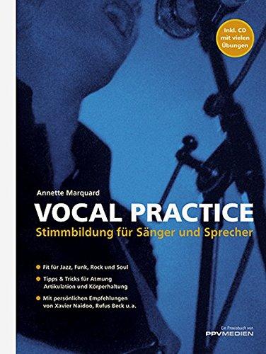 Vocal Practice: Stimmbildung für Sänger und Sprecher