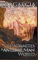 Pre-Adamites and Antediluvian World