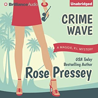 Crime Wave     Maggie, PI Mysteries              By:                                                                                                                                 Rose Pressey                               Narrated by:                                                                                                                                 Emily Sutton-Smith                      Length: 6 hrs and 50 mins     201 ratings     Overall 3.8