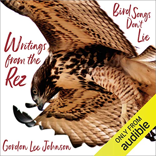 Bird Songs Don't Lie Audiobook By Gordon Lee Johnson cover art