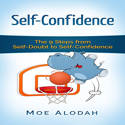 Self-Confidence: The 9 Steps from Self-Doubt to Self-Confidence audiobook cover art