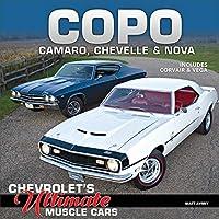 Copo Camaro, Chevelle & Nova: Chevrolet's Ultimate Muscle Cars: Includes Corvair & Vega