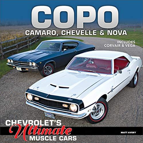 COPO Camaro, Chevelle and Nova: Chevrolet's Ultimate Muscle Cars