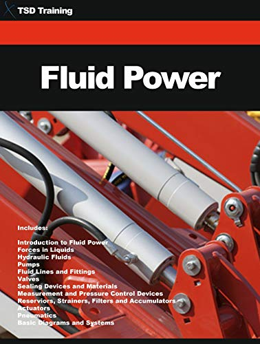 Fluid Power (Mechanics and Hydraulics): Forces in Liquids, Hydraulic Fluids, Pumps, Lines, Fittings, Valves, Sealing Devices, Materials, Pressure Control, ... Strainers, Filters and Pneumatics