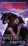 Hunting Ground (Alpha & Omega, Book 2) by Patricia Briggs (2009-08-25)