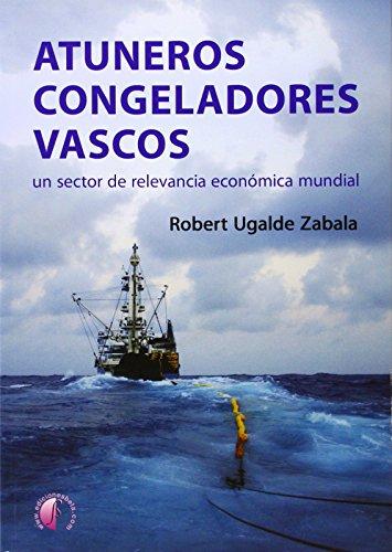 Atuneros congeladores vascos: Un sector de relevancia económica mundial (Ensayo)