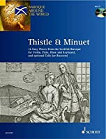 Thistle And Minuet: 16 Easy Pieces from the Scottish Baroque (Baroque Around the World)