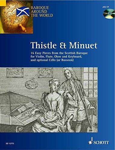 Thistle and Minuet: 16 einfache Stücke aus der schottischen Barockzeit. Violine (Flöte, Oboe) und Klavier; Violoncello (Fagott) ad libitum. Partitur, ... (Bassoon) Ad Lib (Baroque Around the World)