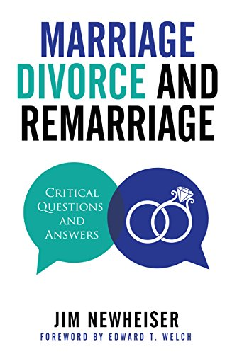 Marriage Divorce And Remarriage Critical Questions And Answers Kindle Edition By Newheiser Jim Religion Spirituality Kindle Ebooks Amazon Com