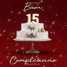Buon Compleanno: 15 Anni - Libro degli ospiti con 110 Pagine Edizione Rossa (Italian Edition)