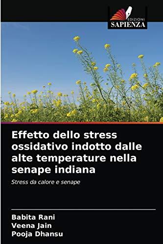 Effetto dello stress ossidativo indotto dalle alte temperature nella senape indiana: Stress da calore e senape