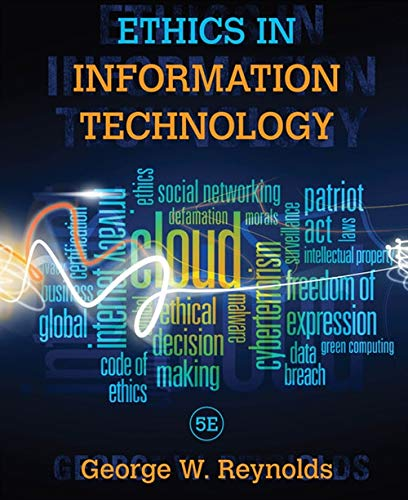 Compare Textbook Prices for Ethics in Information Technology 5 Edition ISBN 9781285197159 by Reynolds, George W.