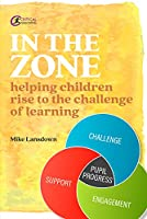 In the Zone: Helping Children Rise to the Challenge of Learning (Practical Teaching)