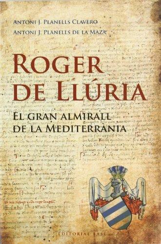 Roger de Llúria: El gran almirall de la Mediterrània: 76 (Base Històrica)