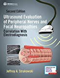 Ultrasound Evaluation of Peripheral Nerves and Focal Neuropathies, Second Edition: Correlation With Electrodiagnosis