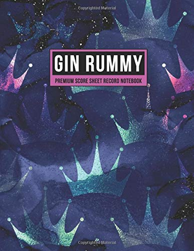 Gin Rummy Premium Score Sheet Record Notebook: Score Pad For Keeping Track of All Your Scores for Over 850 Games | Includes Game Instructions (Purple Pink Teal Crowns, Band 1)