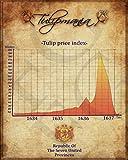 Tulipmania III - Wall Street Art Unframed 11X14 Stock Market, Stocks, Bonds, Trading, Bubble, FANG