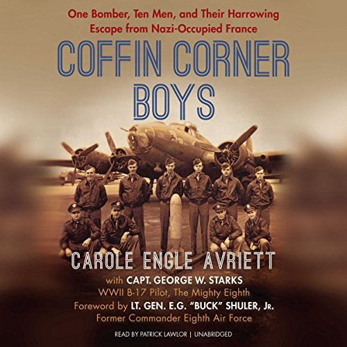 Coffin Corner Boys                   By:                                                                                                                                 Carole Engle Avriett,                                                                                        Captain George W. Starks                               Narrated by:                                                                                                                                 Patrick Lawlor                      Length: 6 hrs and 48 mins     39 ratings     Overall 4.6