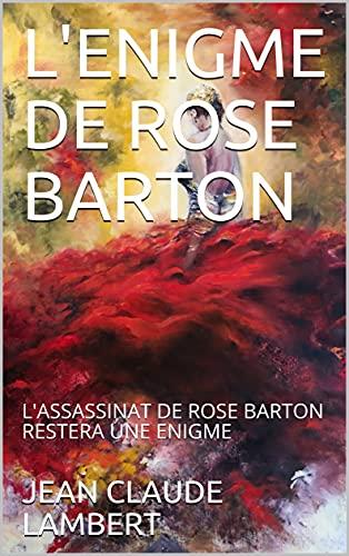 L'ENIGME DE ROSE BARTON: L'ASSASSINAT DE...