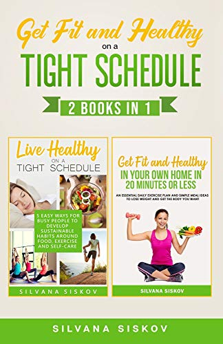 Get Fit and Healthy on a Tight Schedule 2 Books in 1 (English Edition)