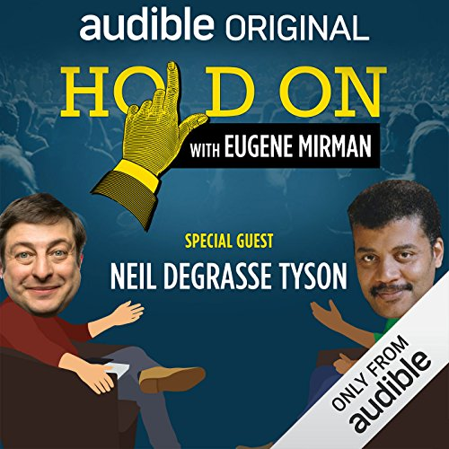 Ep. 3: Neil deGrasse Tyson Dances with Fate (Hold On with Eugene Mirman) audiobook cover art