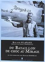 DU BATAILLON DE CHOC AU MIRAGE de Roland Glavany