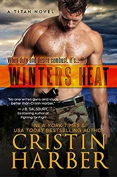 Winters Heat (Titan Book 1) by [Cristin Harber]