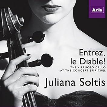 Entrez, Le Diable! the Virtuoso Cello at the Concert Spirituel