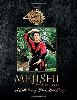 Mejishi Martial Arts - A Collection of Black Belt Essays: Black & White Edition