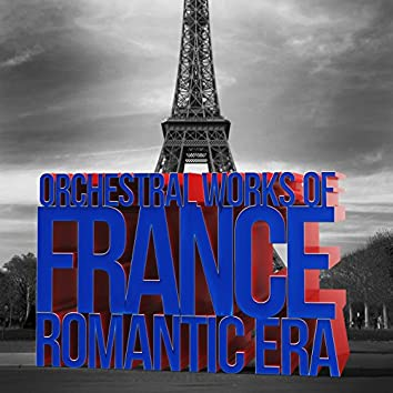 Orchestral Works of France: Romance Era