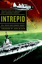 Intrepid: The Epic Story of America's Most Legendary Warship