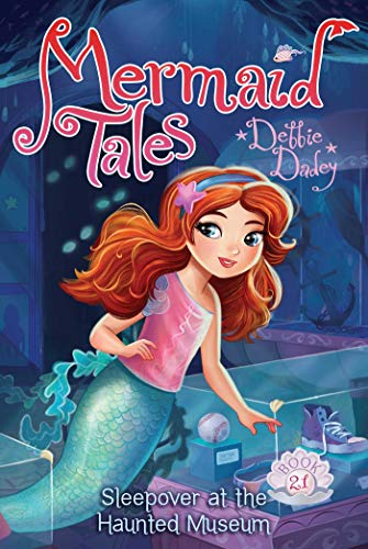 Sleepover at the Haunted Museum (Mermaid Tales Book 21) (English Edition)