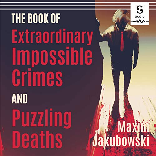 The Book of Extraordinary Impossible Crimes and Puzzling Deaths Audiobook By Maxim Jakubowski cover art
