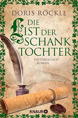 Die List der Schanktochter: Historischer Roman