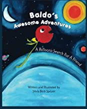 Baldo's Awesome Adventures: A Balloon's Search For A Friend