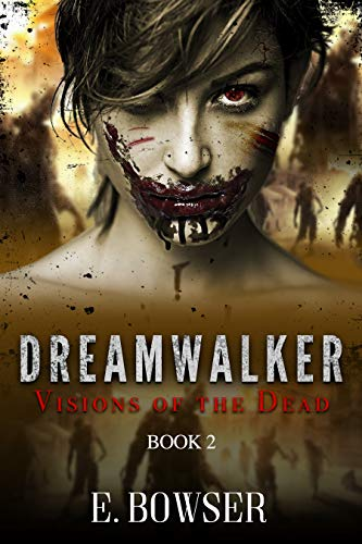 Dream Walker Visions of the Dead Book 2: Visions of the Dead (English Edition)