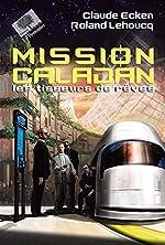 Mission Caladan - Les tisseurs de rêves de Claude Ecken